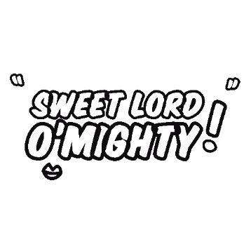 O MIGHTY